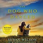 The Dog Who Danced   Susan Wilson