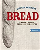 Bread by Hamelman, Jeffrey. (Wiley,2012) [Hardcover] 2ND EDITION