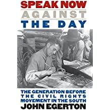 Speak Now Against the Day: The Generation Before the Civil Rights Movement in the South (Chapel Hill Books)
