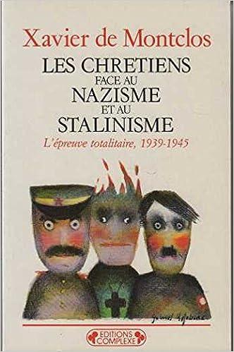 Lire LES CHRETIENS FACE AU NAZISME ET AU STALINISME. L'épreuve totalitaire, 1939-1945 pdf, epub ebook