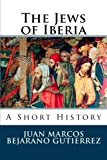 img - for The Jews of Iberia: A Short History book / textbook / text book