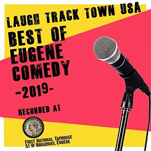 Eugene Track - Laugh Track Town Usa: Best of Eugene Comedy 2019 [Explicit]