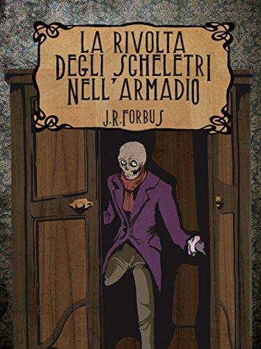 La Rivolta degli Scheletri nell'Armadio (Narrativa contemporanea) (Italian Edition)]()