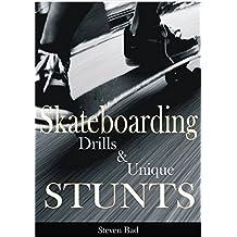 Skateboard Drills and Unique Stunts
