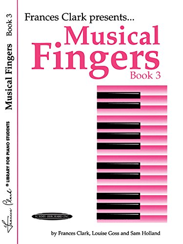 Musical Fingers, Bk 3 (Frances Clark Library for Piano Students)