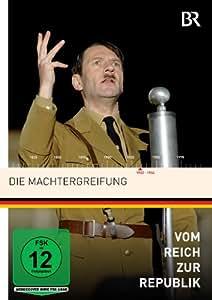 Vom Reich zur Republik - Die Machtergreifung [Alemania] [DVD]