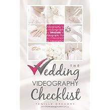 The Wedding Videography Checklist (The Wedding Planning Checklist Series Book 13)