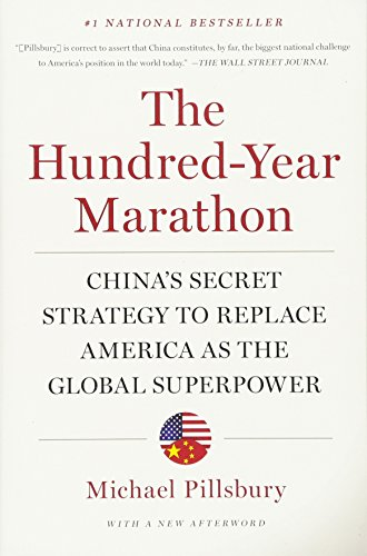 The Hundred Year Marathon  Chinas Secret Strategy To Replace America As The Global Superpower