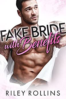 Fake Bride With Benefits by [Rollins, Riley]