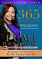 365 Daily Vision Nuggets: Wise Quotes for Life, Home, & Business (Your Vision Torch Series)