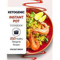 Ketogenic Instant Pot Cookbook: 250 Healthy Ketogenic Recipes