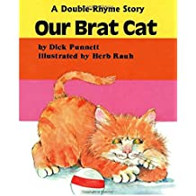 Our Brat Cat: A Double-Rhyme Story