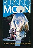 Burning Moon, Aron Spilken and Ed O'Leary, 0872165760