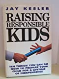 Raising Responsible Kids, Jay Kesler, 1561210528