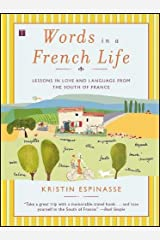 Words in a French Life: Lessons in Love and Language from the South of France Paperback