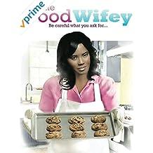 The Good Wifey