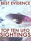 Best Evidence: Top 10 UFO Sightings