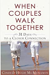 When Couples Walk Together: 31 Days to a Closer Connection Kindle Edition