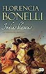 Indias blancas 2. La vuelta del ranquel par Florencia Bonelli