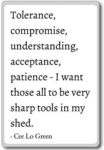 Tolerance, compromise, understanding, acceptan... - Cee Lo Green quotes fridge magnet, White