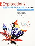 Explorations in Elementary School Science: Practice and Theory K-8, Loose Leaf Version