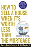 """How to Sell a House When It's Worth Less Than the Mortgage: Options for """"Underwater"""" Homeowners and Investors"""