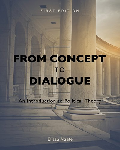 From Concept to Dialogue: An Introduction to Political Theory
