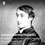 Gerard Manley Hopkins: Magician of Words, Sounds, Images, and Insights | Fr. Joseph J. Feeney SJ PhD