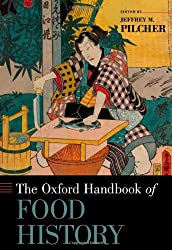 The Oxford Handbook of Food History (Oxford Handbooks)