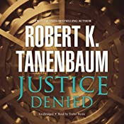 Justice Denied: Butch Karp and Marlene Ciampi, Book 6 | Robert K. Tanenbaum