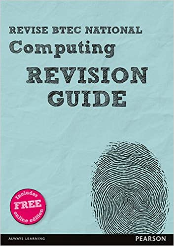 Revise BTEC National Computing Revision Guide: with free online edition REVISE BTEC Nationals in Computing