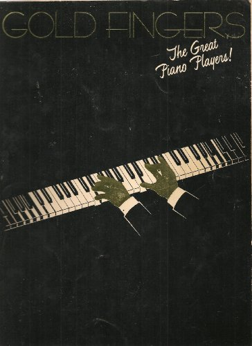 Gold Fingers: The Great Piano Players! (Great Piano Players)