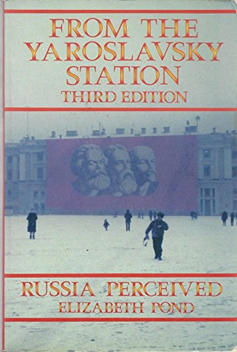 From the Yaroslavsky Station: Russia Perceived, Third Edition