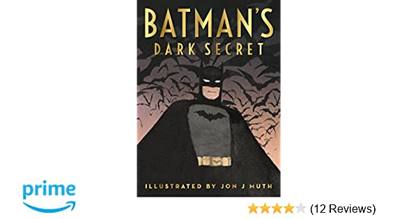 Batman's Dark Secret: Kelley Puckett, Jon J Muth: 9780545867559