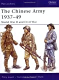 The Chinese Army 1937–49: World War II and Civil War (Men-at-Arms)