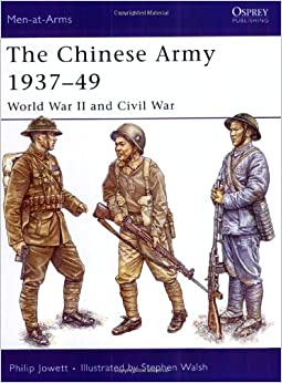 The Chinese Army 1937–49: World War II and Civil War (Men-at-Arms