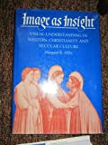 Image As Insight, Margaret R. Miles, 0807010065