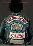 Ghetto Brother. Uma Lenda do Bronx