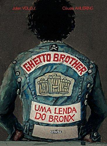 Ghetto Brother. Uma Lenda do Bronx