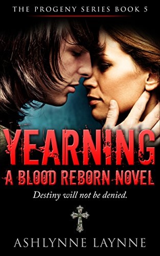 Book: Yearning - A Blood Reborn Novel (The Progeny Series #4.5) by Ashlynne Laynne