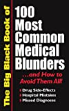 img - for The Big Black Book of 100 Most Common Medical Blunders and How to Avoid Them All: Drug Side-effects, Hospital Mistakes, Missed Diagnoses (Paperback 2008 Printing, Second Edition) book / textbook / text book