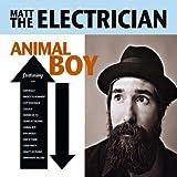 Animal Boy by Matt the Electrician (2009-10-06)