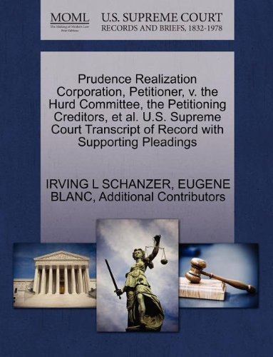 Prudence Realization Corporation, Petitioner, v. the Hurd Committee, the Petitioning Creditors, et al. U.S. Supreme Court Transcript of Record with Supporting Pleadings