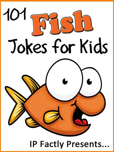 101 Fish Jokes for Kids  Short, Funny, Clean and Corny Kid's Jokes - Fun  with the Funniest Animal Jokes for all the Family  (Joke Books for Kids  Book