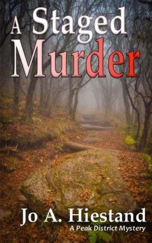 A Staged Murder (A Peak District Mystery) (Volume 1)