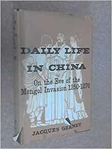Daily Life in China on the Eve of the Mongol Invasion