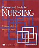 img - for Theoretical Basis for Nursing by Melanie McEwen (2001-06-15) book / textbook / text book