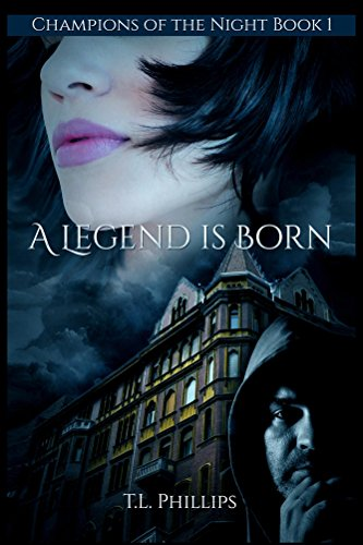 Book: A Legend Is Born (Champions of the Night Book 1) by T.L. Phillips