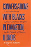 Conversations with Blacks in Evanston, IL, George W. Williams, 1561674370