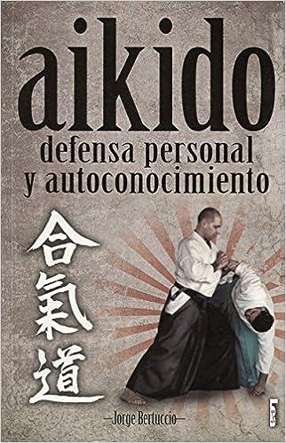 Descargar gratis google books epub Aikido: Defensa Personal y Autoconicimiento (Alternativa/ Alternative) en español PDF PDB CHM